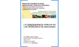 LA CODEPENDENCIA FAMILIAR EN LOS PROBLEMAS DE ADICCIONES