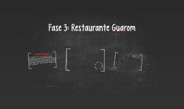 Fase 3: Restaurante Guarom