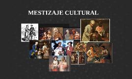 MESTIZAJE CULTURAL