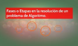 Fases o Etapas en la resolución de un problema de Algoritmo.