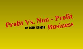 Profit Vs. Non Profit