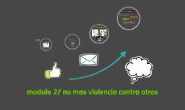 modulo 2/ no mas violencia contra otros