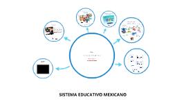 Copy of SISTEMA EDUCATIVO MEXICANO,