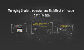 Managing Student Behavior and Its Effect on Teacher Satisfac