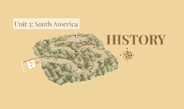 Unit 3: South America