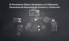 El Movimiento Obrero Venezolano y La Federación Venezolana d