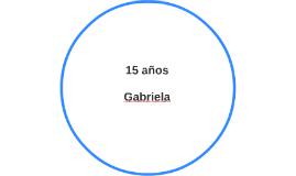 los 15 años de Gabriela