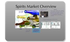 Overview del mercado de las bebidas espirituosas.