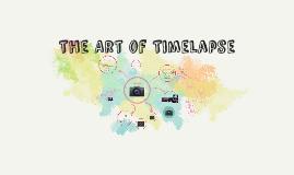 The Art of Timelapse