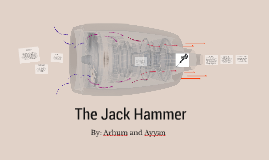 The Jack Hammer