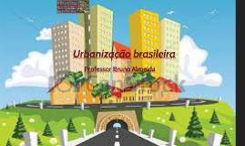1) A urbanização brasileira: