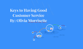 Keys to Having Good Customer Service