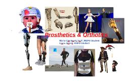 Prosthetics...