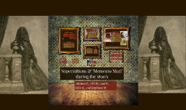 Superstitions & Memento Mori