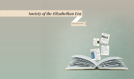 Society of the Elizabeth Era