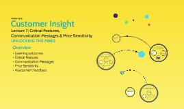 Lecture 7: Critical Features, Communication Message, Price Sensitivity
