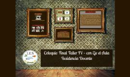 Coloquio Final Taller IV – con Eje el Aula