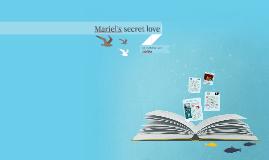 Mariel's secret love