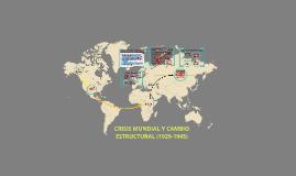 Copy of CRISIS MUNDIAL Y CAMBIO ESTRUCTURAL (1929-1945)