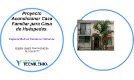 Proyecto Acondicionar Casa Familiar para Casa de Huéspedes