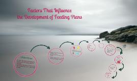 Copy of Factors Influencing a Feeding Plan