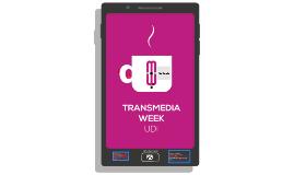 Transmedia Week UDI