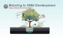 Copy of Majoring in Child Development