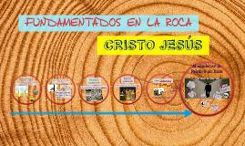 Fundamentados en la Roca: Cristo Jesús