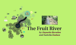 The Fruit River