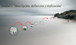 Unidad 1: Descripción, definición y explicación