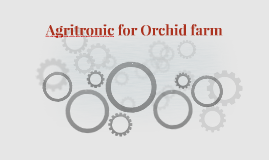 Agritronic for Orchid farm