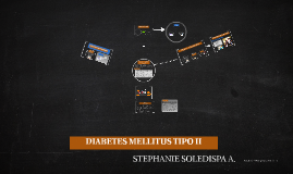Copy of DIABETES MELLITUS TIPO II