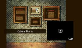 Copy of Cultura Hebrea