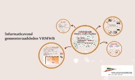Informatieavond gemeenteraadsleden VRMWB