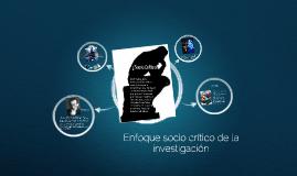 Copy of Copy of Enfoque socio crítico de la investigación