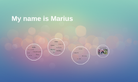 Copy of My name is Marius
