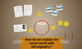 How do we explain the social world with ethnography?