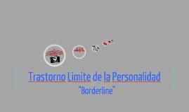 Copy of Trastorno Limite de la Personalidad