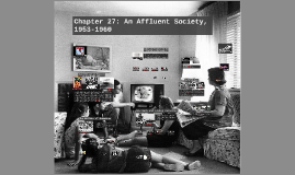 Chapter 27: An Affluent Society, 1953-1960