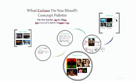 What Colour Do You Bleed?: Concept Palette