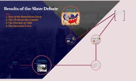 Results of the Slave Debate