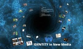Identity in New Media