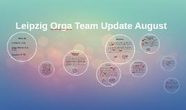 Leipzig Orga Team Update August