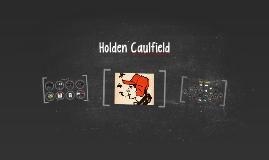 Understanding Character: Holden Caulfield