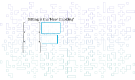 Sitting is the 'New Smoking'