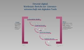 Devenir digital. Werkstatt-Bericht zur Literaturwissenschaft mit digitalen Tools