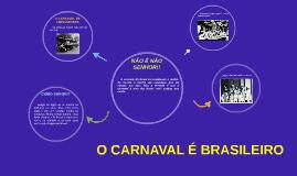 O CARNAVAL É BRASILEIRO