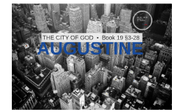 Augustine & The City of God Bk. 19