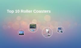 Top 10 Roller Coasters