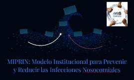 MIPRIN: Modelo Institucional para Prevenir y Reducir las Inf